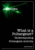 The Paranormal: What is a Poltergeist?