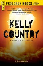 Kelly Country, a John Grimes Novel