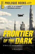 Frontier of the Dark, A Novel of an Alternate Rim Worlds Universe