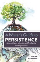 A Writer's Guide to Persistence