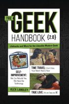 The Geek Handbook 2.0: More Practical Skills and Advice for the Modern Likeable Geek