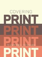 Covering Print: 75 Covers, 75 Years