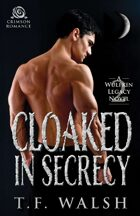 Cloaked in Secrecy (Wulfkin Legacy Book 2)