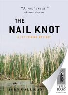 The Nail Knot: A Fly Fishing Mystery