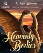 Heavenly Bodies: 3 Angelic Romances