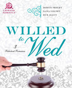 Willed to Wed: 4 Reluctant Romances