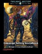 Twilight Sector Campaign Setting Sourcebook Revised Edition