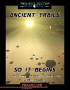 Ancient Trails:  So It Begins