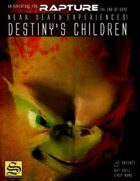 Destiny's Children: Near Death Experience #1 for Rapture: The End of Days