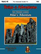 Ruins & Adventures 2: Aldair's Arboretum (5e)