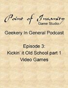 Geekery In General Podcast Episode 3