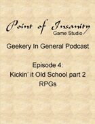 Geekery In General Podcast Episode 4
