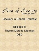 Geekery In General Podcast Episode 8