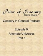 Geekery In General Podcast Episode 9