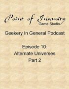 Geekery In General Podcast Episode 10