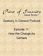Geekery In General Podcast Episode 11