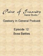 Geekery In General Podcast Episode 12