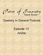 Geekery In General Podcast Episode 13