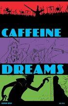 Caffeine Dreams 01