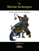 Martial Achetypes (5e), A Folio of Options for Fighters
