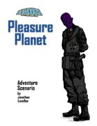 Pleasure Planet: A Bulldogs! Adventure Scenario