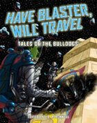 Have Blaster, Will Travel