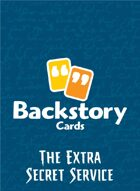 Backstory Cards: The Extra Secret Service
