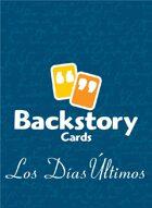 Backstory Cards Setting Grid: Los Días Últimos