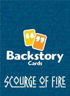Backstory Cards: Scourge of Fire