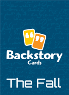 Backstory Cards: The Fall