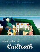Arcane Cultures: Cailleath