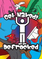 Get Naked! Defrocked