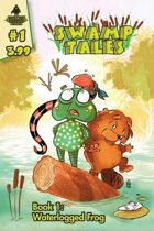 Secret Identity Podcast Issue #616--Swamp Tales and The Woods