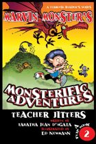 Marvin Monster's Teachers Jitters, Book 2, A Fearless Reader's Series
