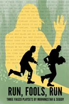 Fiasco: Run, Fools, Run