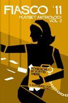 Fiasco '11: Fiasco Playset Anthology Vol. 2