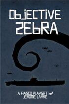 Fiasco: Objective Zebra