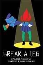 Fiasco: Break a Leg