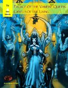 V6 Palace of the Vampire Queen: Crypts of the Living