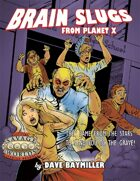 Brain Slugs From Planet X