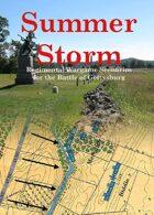 Summer Storm: Regimental Wargame Scenarios For the Battle of Gettysburg