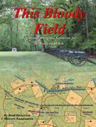 This Bloody Field: Regimental Wargame Scenarios For the Battle of Shiloh