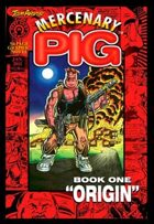 Mercenary Pig Graphic Novel: Book One