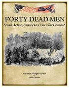 Forty Dead Men ACW Rules