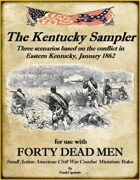 The Kentucky Sampler  Scenarios for Forty Dead Men ACW Rules