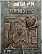 Ground Set #14 - Trenches