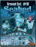 Ground Set #18 - Seabed