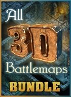 All 3D Battlemaps [BUNDLE]