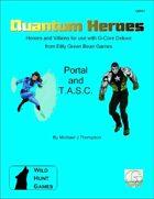 Quantum Heroes: Portal and T.A.S.C.