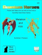 Quantum Heroes: Metatron and Kilili